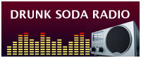 DRUNK SODA RADIO